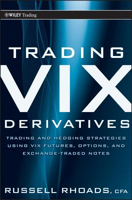 Trading VIX Derivatives By Rhoads, Russell