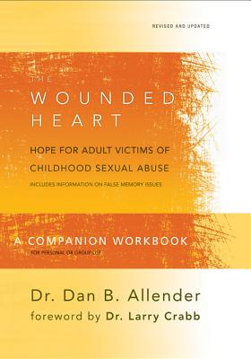 The Wounded Heart Workbook By Allender, Dan B./ Lee-Thorp, Karen